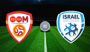 Prediksi Skor Israel vs FYR Macedonia 3 September 2017