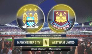 Prediksi Skor Manchester City vs West Ham United 3 Desember 2017